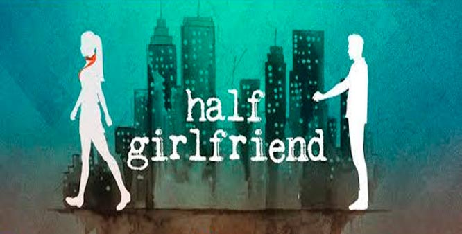 Half Girlfriend – It's for the Bollywood